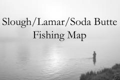 Slough/Lamar/Soda Butte Fishing Map