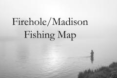 Firehole/Madison Fishing Map